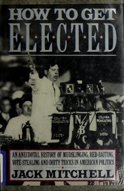 Cover of: How to get elected | Mitchell, Jack