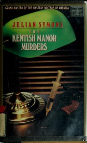Cover of: The Kentish manor murders by Julian Symons