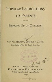 Cover of: Popular instructions to parents on the bringing up of children | Ferreol Girardey