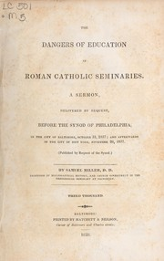 Cover of: The dangers of education in roman Catholic seminaries