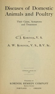 Cover of: Diseases of domestic animals and poultry ; their cause, symptoms and treatment. | Korinek, Charles James