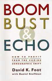 Cover of: Boom, Bust & Echo | David K. Foot