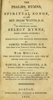 Cover of: The Psalms, hymns, and spiritual songs of the Rev. Isaac Watts, D.D. by Isaac Watts