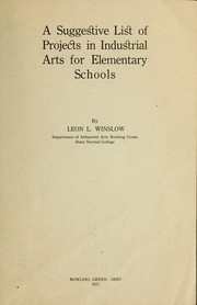Cover of: A suggestive list of projects in industrial arts for elementary schools
