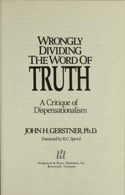 Cover of: Wrongly dividing the word of truth | John H. Gerstner