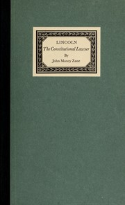 Cover of: Lincoln, the constitutional lawyer | John Maxcy Zane