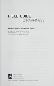 Cover of: Field guide to happiness | Barbara Ann Kipfer