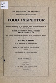 Cover of: 258 questions and answers for civil service examinations for food inspector, including answers to all the questions asked at past examinations in New York city for inspector of meat, poultry, fish, fruits and vegetables