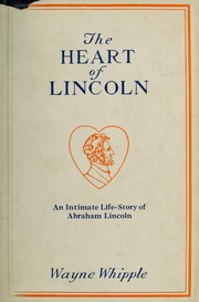 Cover of: The heart of Lincoln | Whipple, Wayne