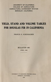 Yield, stand and volume tables for Douglas fir in California by F. X. Schumacher
