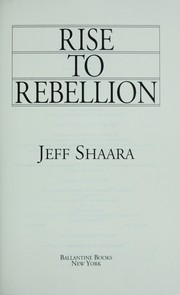 Cover of: Rise to rebellion | Jeff Shaara