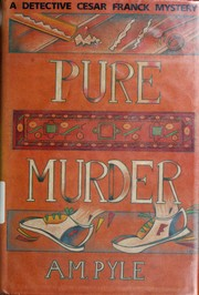 Pure murder by A. M. Pyle