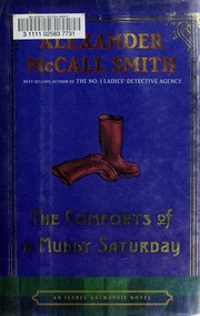 Cover of: The comforts of a muddy Saturday | Alexander McCall Smith
