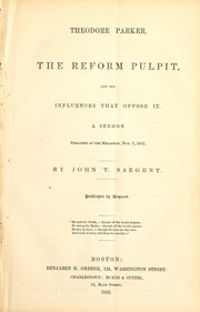 Cover of: Theodore Parker, the reform pulpit, and the influences that oppose it