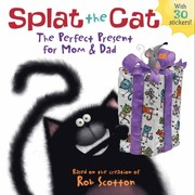 Cover of: Splat the Cat: The Perfect Present for Mom and Dad |