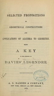 Cover of: Selected propositions in geometrical constructions and applications of algebra to geometry