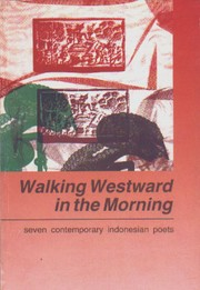 Cover of: Walking Westward in the Morning: Seven Contemporary Indonesian Poets