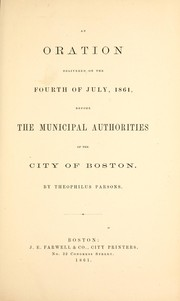 Cover of: An oration delivered on the Fourth of July, 1861, before the municipal authorities of the city of Boston