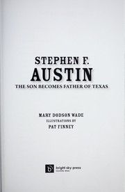 Cover of: Stephen F. Austin: the son becomes father of Texas