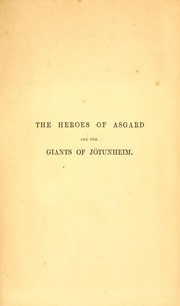 Cover of: The heroes of Asgard and the giants of Jötunheim, or, The week and its story | Keary, Annie