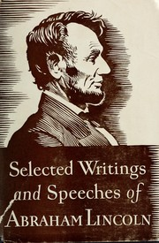 Cover of: Selected writings and speeches of Abraham Lincoln