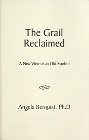 Cover of: The Grail reclaimed | Angela Berquist