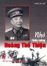 Cover of: Nhớ Thiếu tướng Hoàng Thế Thiện by [nhiều tác giả].