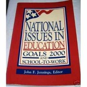 Cover of: National Issues in Education Goals 200 and School to Work