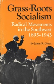 Cover of: Grass-roots socialism | James R. Green