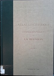 Cover of: Atlas linguistique et ethnographique de la Réunion