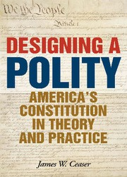Cover of: Designing a polity | James W. Ceaser