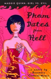 Cover of: Prom Dates from Hell (Maggie Quinn: Girl vs Evil) | Rosemary Clement-Moore