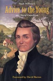 Cover of: Noah Webster's advice to the young and moral catechism