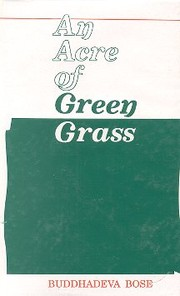 Cover of: An acre of green grass: a review of modern Bengali literature