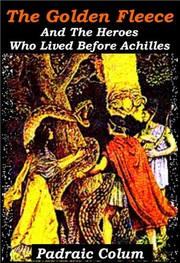 Cover of: The Golden Fleece and the Heroes Who Lived Before Achilles