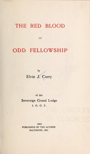 Cover of: The red blood of Odd fellowship | Elvin James Curry