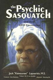 Cover of: The psychic sasquatch and their UFO connection | Jack Lapseritis