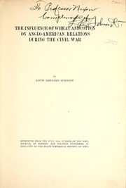 Cover of: The influence of wheat and cotton on Anglo-American relations during the Civil War