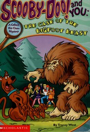 Cover of: Scooby-Doo! and you: the case of the bigfoot beast
