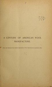 Cover of: A century of American wool manufacture, 1790-1890