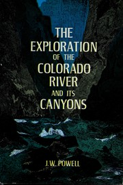 Cover of: The explorations of the Colorado River and its canyons