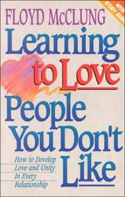 Cover of: Learning to love people you don't like