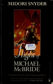Cover of: The flight of Michael McBride | Midori Snyder