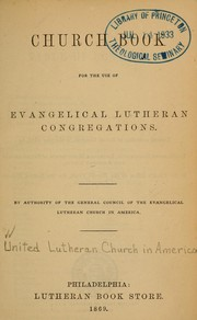 Cover of: Church book for the use of Evangelical Lutheran congregations | General Council of the Evangelical Lutheran Church in North America