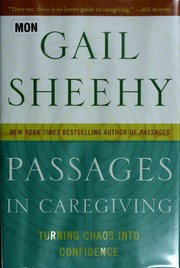 Cover of: Passages in caregiving: turning chaos into confidence