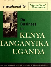 Cover of: Report of the 1963 Trade Mission to Kenya, Tanganyika, Uganda. | United States. Trade and Development Mission to East Africa.