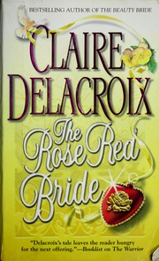 Cover of: The rose red bride | Claire Delacroix