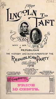 Cover of: From Lincoln to Taft, 1854-1908, why I am a Republican
