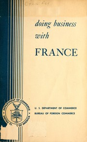 Cover of: Doing business with France. | United States. Bureau of Foreign Commerce (1953- )