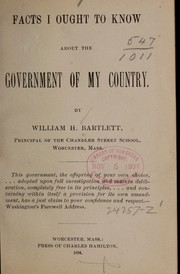Cover of: Facts I ought to know about the government of my country | W. H. Bartlett
